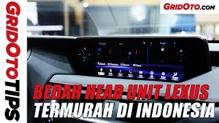 Bedah Fitur Head Unit Lexus UX | How To | GridOto Tips