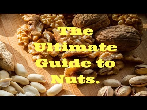 The Ultimate Guide to Nuts.