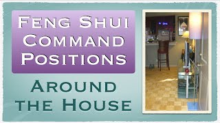 Feng Shui Command Positions Around The House