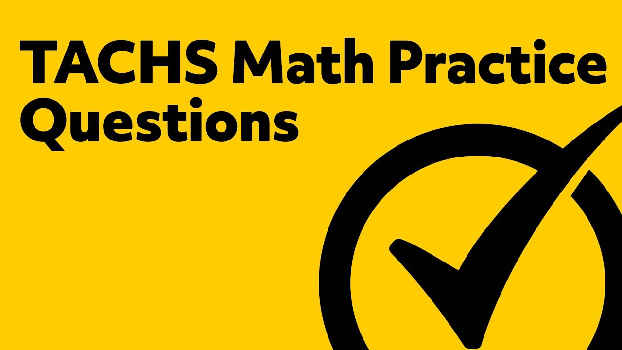 TACHS Exam Math Practice Test - YouTube