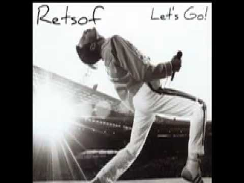 Let's Go! (ft. Freddie Mercury (Another One Bites The Dust Remix) - Retsof *NEW 2013*