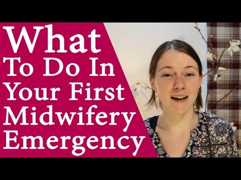 What To Do In Your First Midwifery Emergency