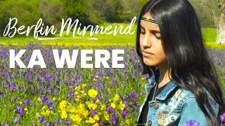 Berfin Mirmend  - Ka were ( Yeni 2018 )