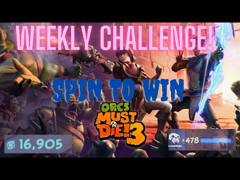 Weekly Challenges |Spin To Win | Orc Must Die 3! 5 Skulls! |
