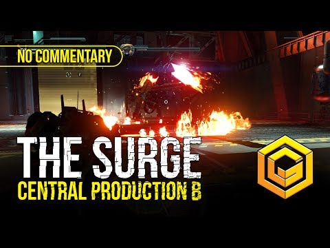 THE SURGE | GAMEPLAY WALKTHROUGH | NO COMMENTARY | CENTRAL PRODUCTION B | #PS4 #XBOX ONE #PC