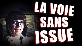 LA VOIE SANS ISSUE