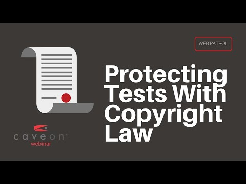 Caveon Webinar Series:  Protecting Your Tests Using Copyright Law
