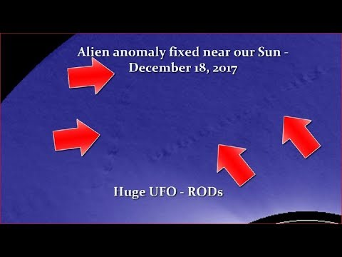 nouvel ordre mondial | Alien anomaly (Huge UFO - RODs) fixed near our Sun - December 18, 2017
