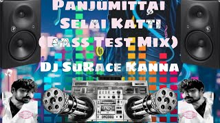 Panjumittai Selai Katti ( Bass Test Mix)