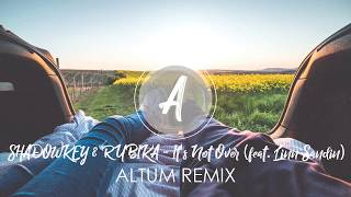 SHADOWKEY &amp RUBIKA - It&#39s Not Over (feat. Linn Sandin)[Ansel Grey Remix]