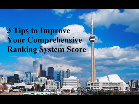 3 Tips to Improve Your Comprehensive Ranking System Score Immigration to Canada VIsa
