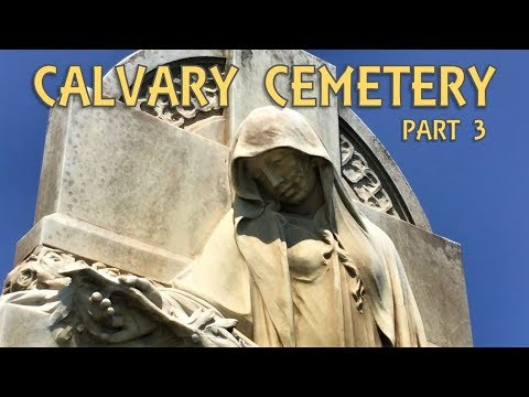 Calvary Cemetery Part 3 - City Of Angels, City Of Devils