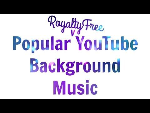 Popular Royalty Free YouTube Background Music