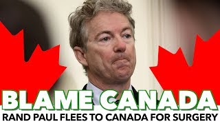 Rand Paul Flees To Canada For Health Care
