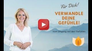 LEBENSGLÜCK Videobotschaft, vom Umgang mit Deinen Gefühlen