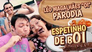 ESPETINHO DE BOI  - PARÓDIA  - Léo Magalhães - Oi
