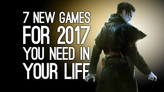 7 New Games for 2017 You Didn't Know You Need in Your Life