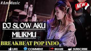 Download Lagu DJ AKU MILIKMU BREAKBEAT DUGEM MIX TERBARU 2019 - ATAMR.MUSIC mp3