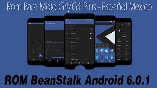 BeanStalk Rom para Moto G4/G4 Plus - El equilibrio perfecto - Español Mexico