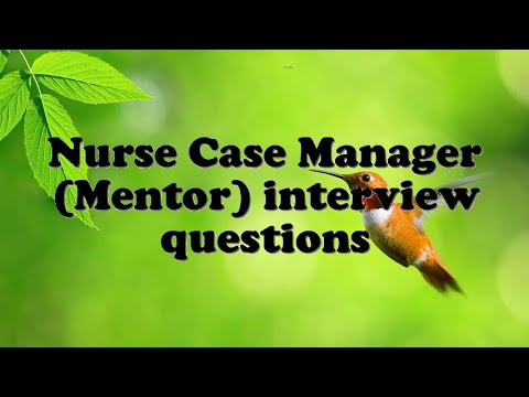 Nurse Case Manager (Mentor) Interview Questions  Case Manager Interview Questions