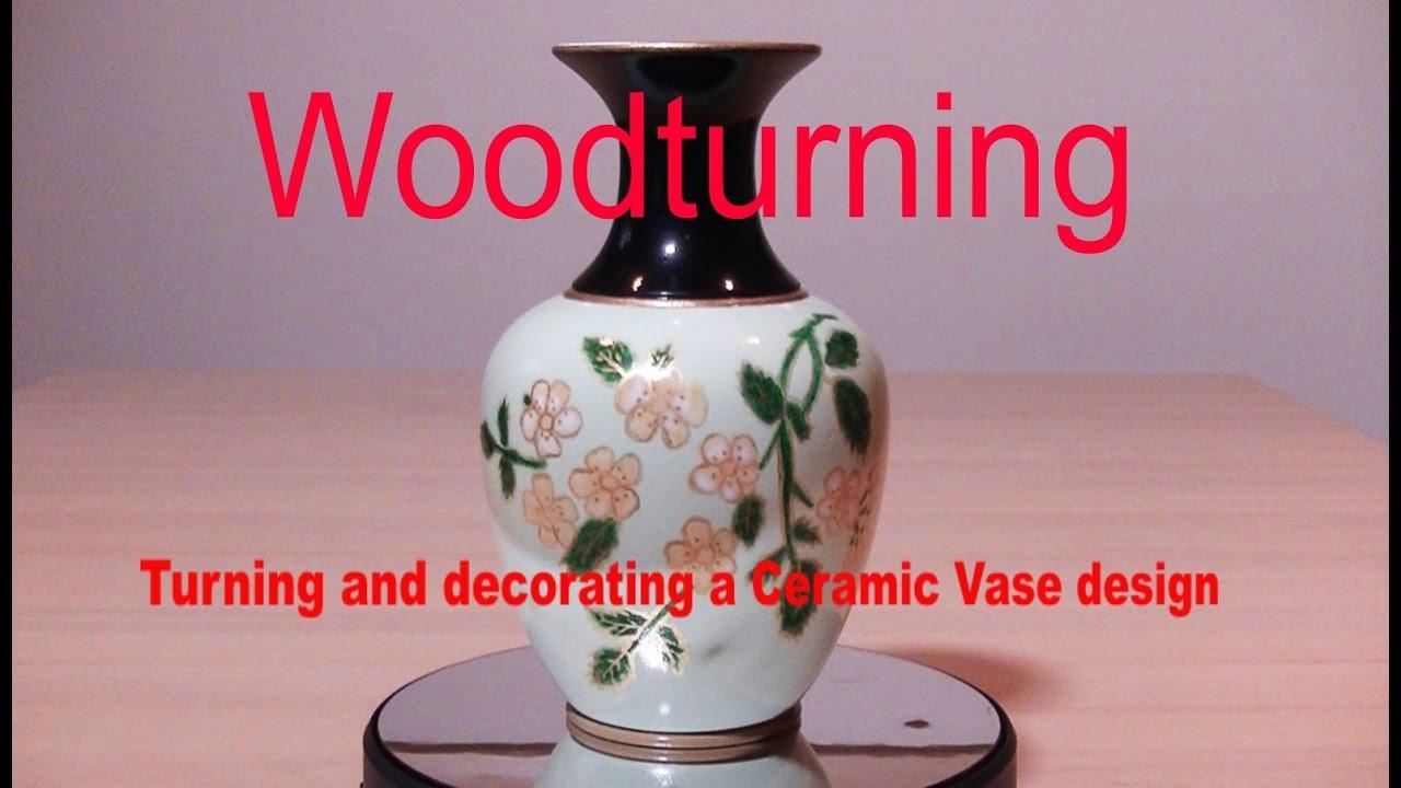 Woodturning turning decorating a ceramic design vase youtube woodturning turning decorating a ceramic design vase reviewsmspy