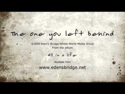 Eden's Bridge - The One You Left Behind