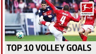 Top 10 Volley Goals 2017/18 - James, Batshuayi and many More with Spectacular Goals