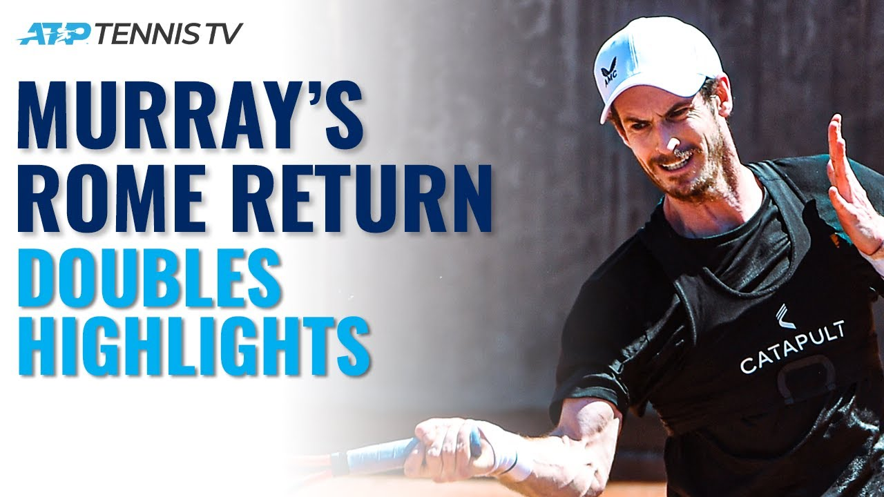 Andy Murray Makes Rome Return In Doubles! | Rome 2021 Highlights