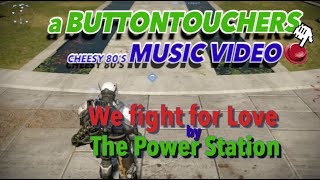 We fight for love - The Power station - Video game music video