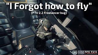 """""""I Forgot How to Fly"""" (PTU 2.2 freelancer bug)"""