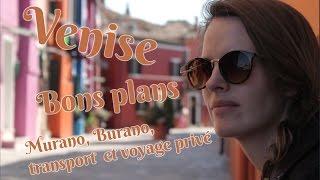 Venise, bons plans !!
