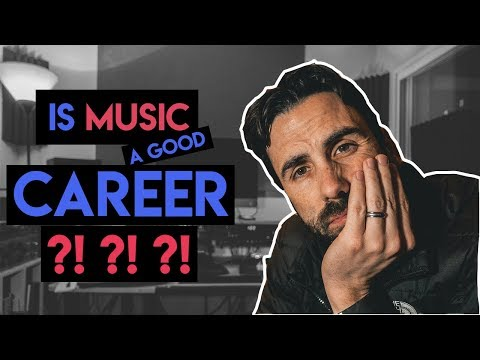 Is Music A Good Career? - Surviving the Music Industry in 2018