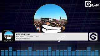 PIER AT HOUSE - Fly Away (Extended)