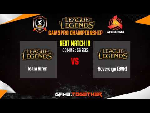 GAM3.PRO CHAMPIONSHIP 2017 - League of Legends Qualifiers [Team Siren vs. Sovereign (SVR)]