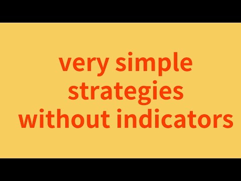 Simple trading strategies without indicators