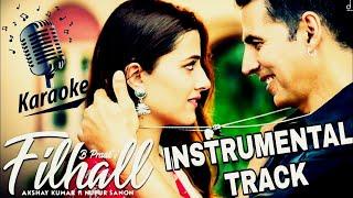 Filhall Instrumental Song Filhaal Karaoke,Akshay Kumar,Bprank,Janni,Kuch Aisa Ho kamaal Ki Tera Ho