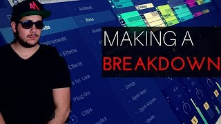 HOW TO: Make A Breakdown With Your Drop