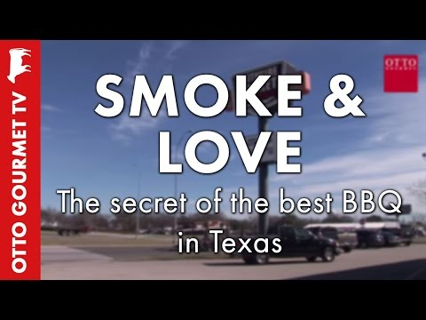 Smoke & Love - the secret of the Best BBQ in Texas
