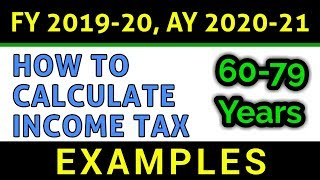 How To Calculate Income Tax FY 2019-20 Examples | Senior Citizens Age 60 to 79 Years | FinCalC TV