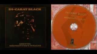24-CARAT BLACK - Ghetto: Misfortune