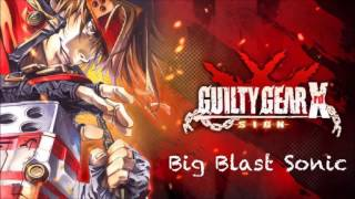 Guilty Gear Xrd -SIGN- OST Big Blast Sonic