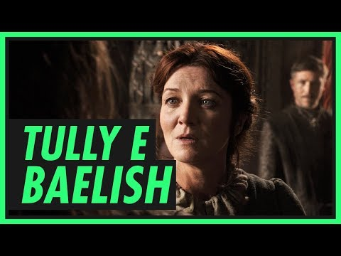 Tudo sobre as famílias TULLY e BAELISH | GAME OF THRONES