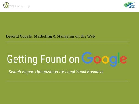 Getting Found on Google: Search Engine Optimization for Local Small Business