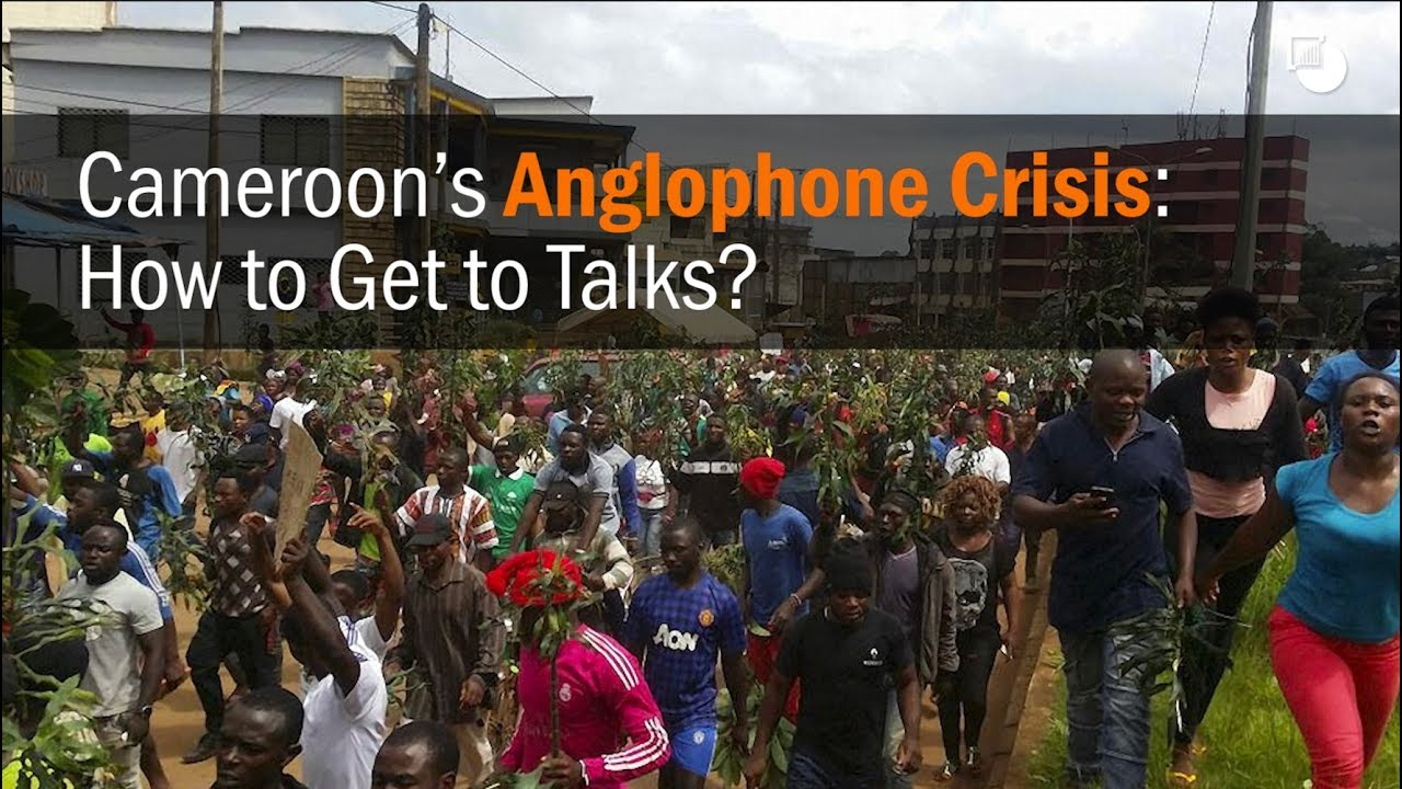 Cameroon's Anglophone Crisis: How to Get to Talks? | Crisis Group