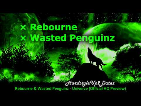 Rebourne & Wasted Penguinz Univerze (Official HQ Preview)