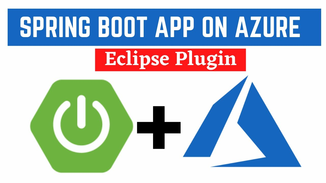 Deploy a Spring Boot Application on Azure App Service by using Eclipse plugin