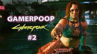 GamerPoop: Cyberpunk 2077 (#2)