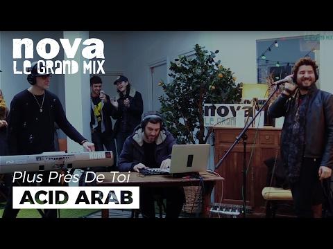 Acid Arab - La Hafla feat Sofiane Saidi  | Live Plus Près De Toi