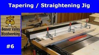 Tapering / Straightening Jig #6