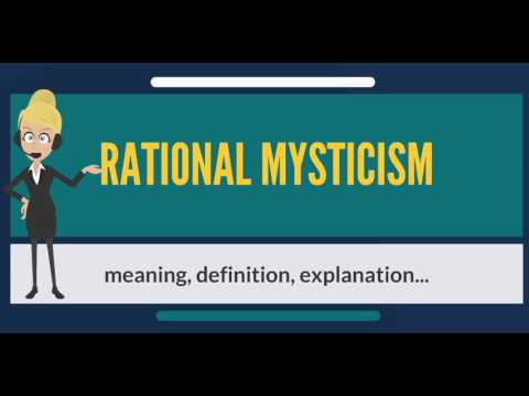 What is RATIONAL MYSTICISM? What does RATIONAL MYSTICISM mean? RATIONAL MYSTICISM meaning